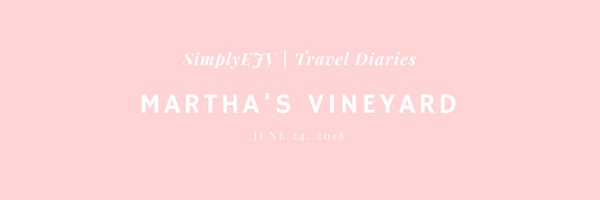 e605c3a2f6c2 Travel Diaries  Martha s Vineyard – SimplyEJV